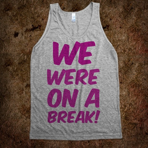 we-were-on-a-break.american-apparel-unisex-tank.athletic-grey.w760h760