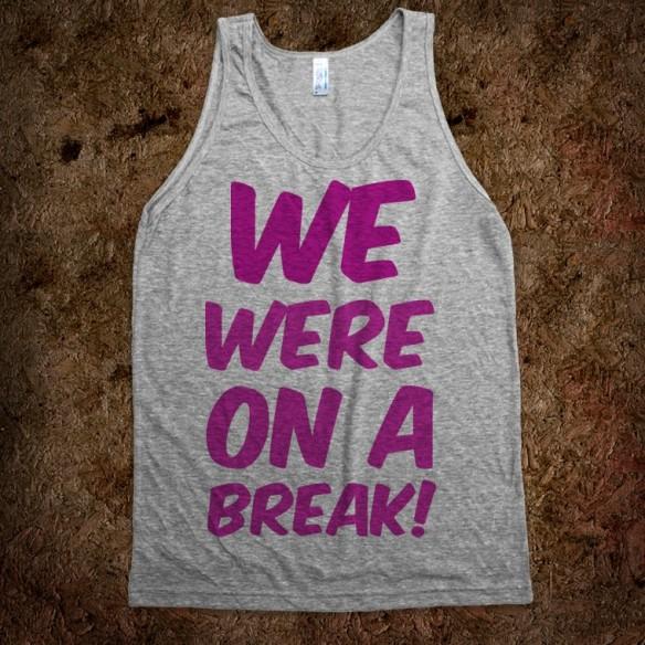 we-were-on-a-break.american-apparel-unisex-tank.athletic-grey.w760h760